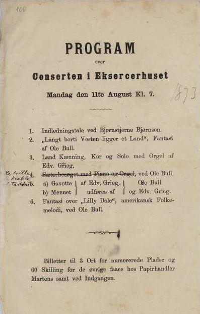 Program for Concerten i Ekserserhuset i 1873. Det ble fremført verker av Edvard Grieg og Ole Bull. Utøvere var Edvard Grieg, Ole Bull og Bjørnstjerne Bjørnson, Retting med Edvard Griegs håndskrift: Le trille de Diable af Tartini, Grieg.